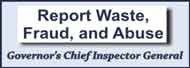 This link opens in a new window to Report Waste, Fraud, and Abuse, Governor's Chief Inspector General